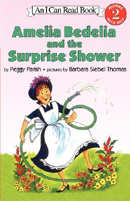 Amelia Bedelia and the Surprise Shower By Parish, Peggy/ Thomas, Barbara Siebel (ILT)/ Siebel, Fritz (ILT)
