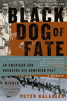 Black Dog of Fate By Balakian, Peter